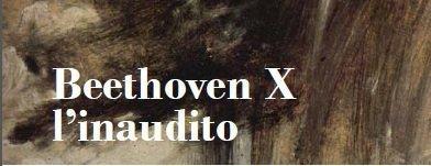 Beethoven X – L' Inaudito - Cantù, 23 febbraio 2013
