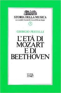 Pestelli Giorgio L' ETA' DI MOZART E DI BEETHOVEN.