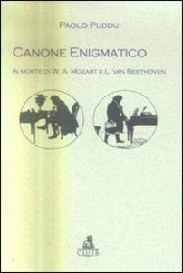 Puddu Paolo CANONE ENIGMATICO – In morte di Mozart e Beethoven